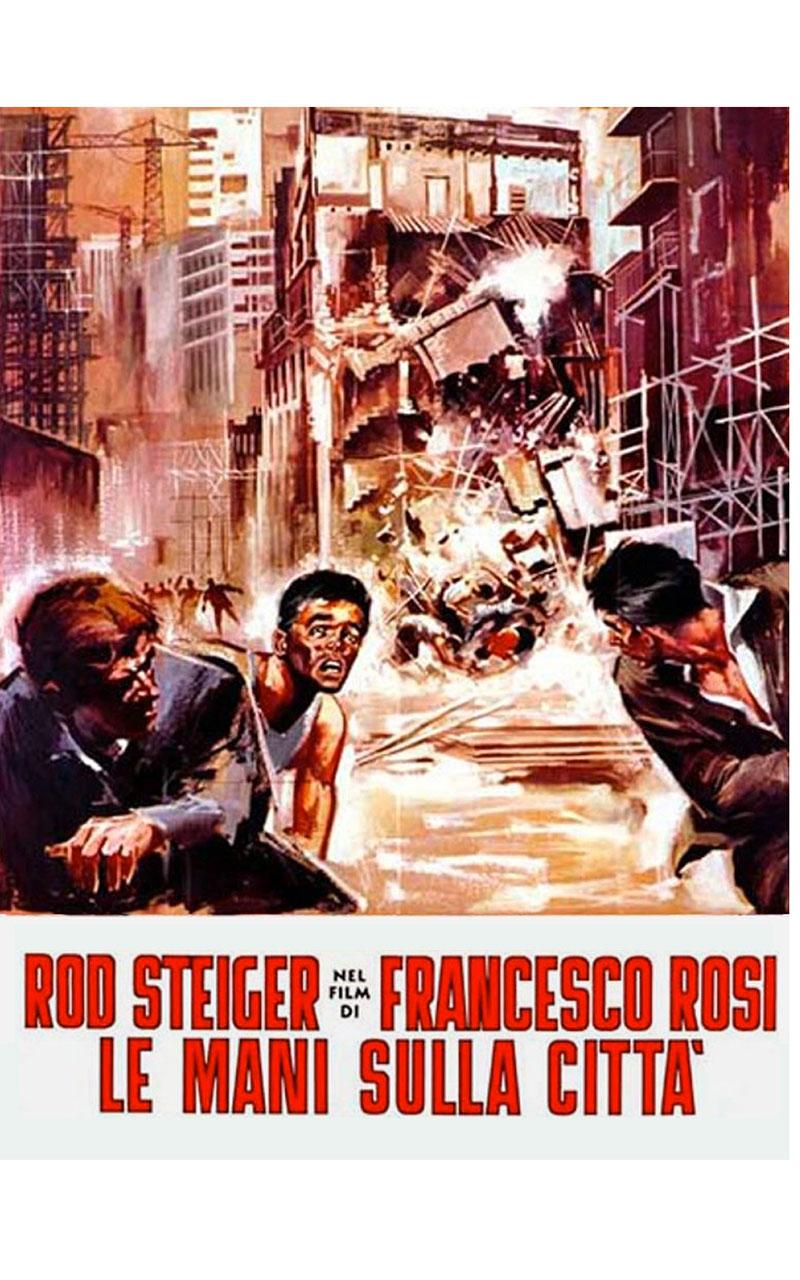 Le mani sulla città è un film diretto dal regista Francesco Rosi
