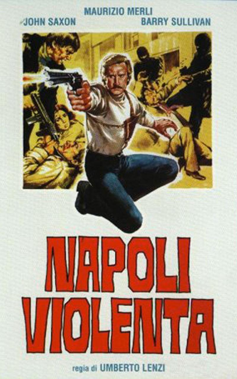 Napoli violenta è un film diretto dal regista Umberto Lenzi