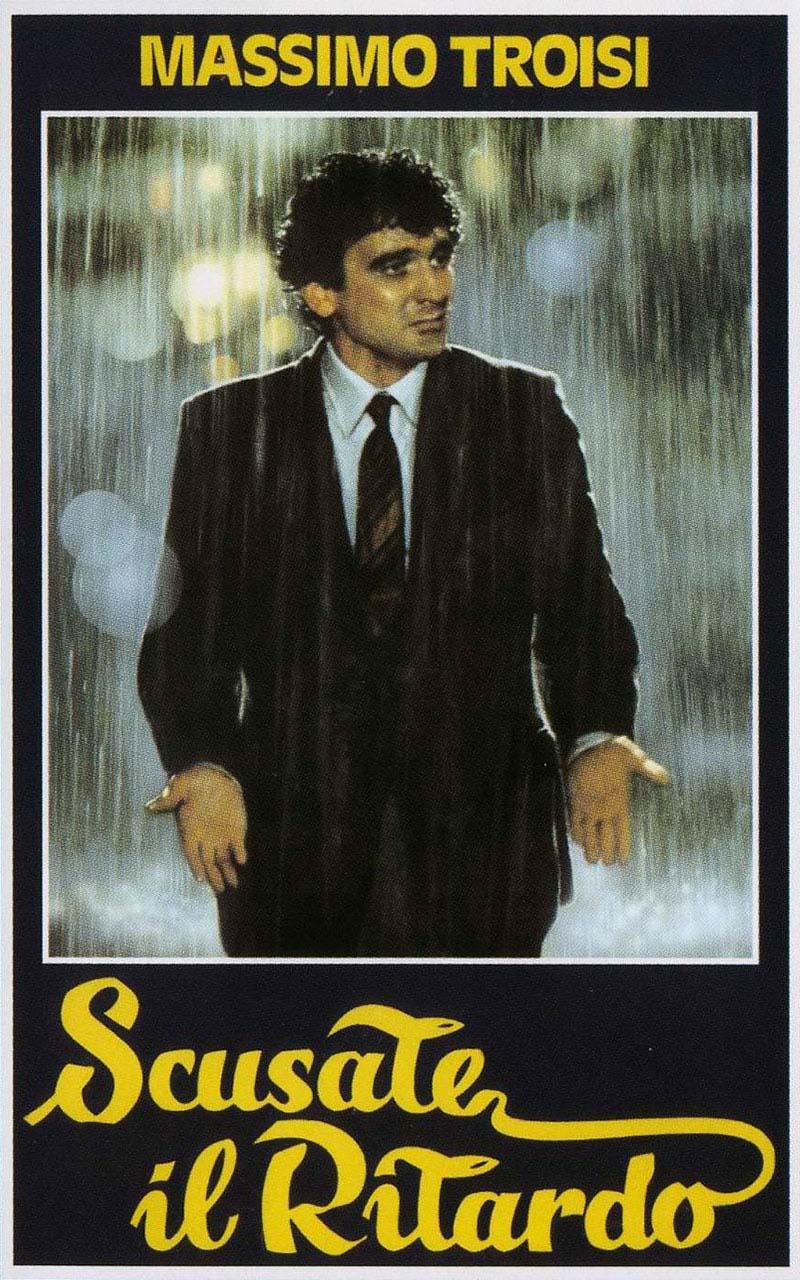 Scusate il ritardo è un film interpretato e diretto da Massimo Troisi