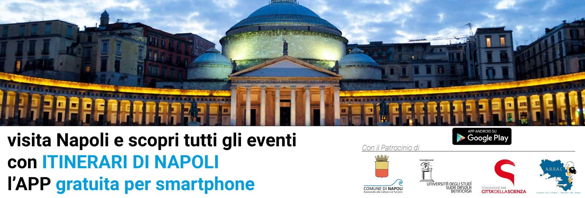 Per la Notte Europea dei Musei utilizza Itinerari di Napoli per scoprire gli eventi in programma