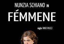 fémmene con Nunzia Schiano regia di Niko Nucci